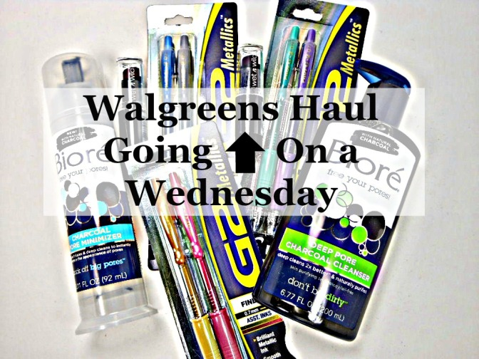 Walgreens Haul Going Up…On a Wednesday